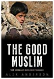 The Good Muslim - SAS Veteran's Explosive Thriller