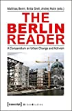 The Berlin Reader: A Compendium on Urban Change and Activism (Urban Studies)