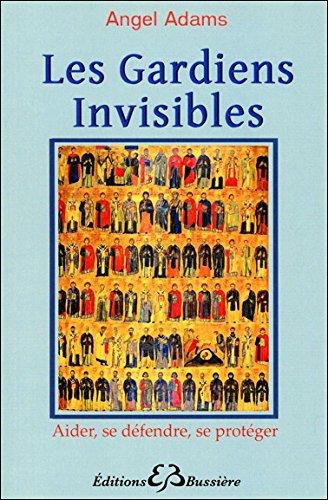 Les Gardiens Invisibles par Angel Adams