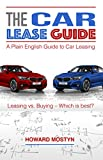 THE Car Lease Guide: A Plain English Guide to Car Leasing (English Edition)