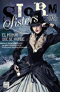 Storm Sisters 1. El mundo que se hunde: Storm Sisters par Mintie Das