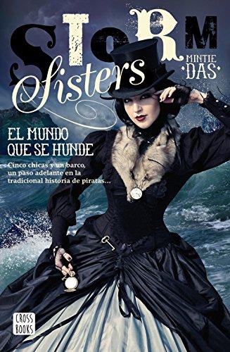 Storm Sisters 1. El mundo que se hunde: Storm Sisters por Mintie Das