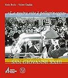 «La nostra vita è un pellegrinaggio». San Giovanni XXIII