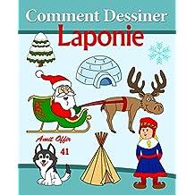 Comment Dessiner: Laponie: Livre de Dessin (Apprendre Dessiner t. 41)