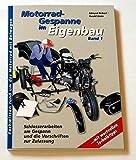 Motorradgespanne im Eigenbau: Anschlußtechnik und Fahrwerkbau und die Vorschriften zur Zulassung