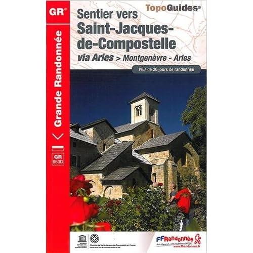 Sentier vers Saint-Jacques-de-Compostelle via Arles, Montgenèvre - Arles