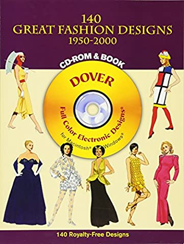 140 Great Fashion Designs, 1950-2000, CD-ROM and Book (Dover Electronic Clip Art)