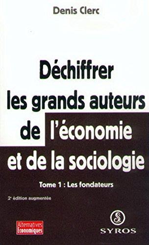 Déchiffrer les grands auteurs de l'économie et de la sociologie