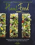 Plant Food: Innovative Rohkostgerichte von einem der besten Küchenchefs der Welt