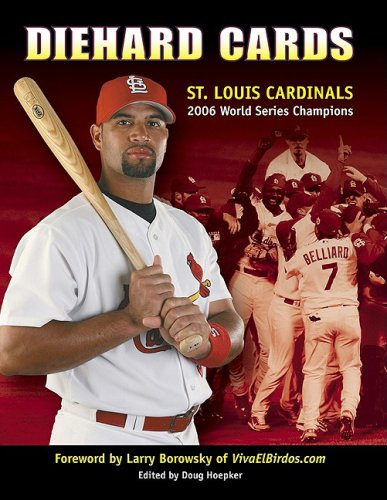 Diehard Cards: St. Louis Cardinals 2006 World Series Champions