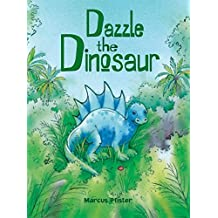 Dazzle the Dinosaur by Marcus Pfister (2009-03-01)