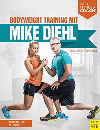 Bodyweight Training mit Mike Diehl (Dein Fitnesscoach)