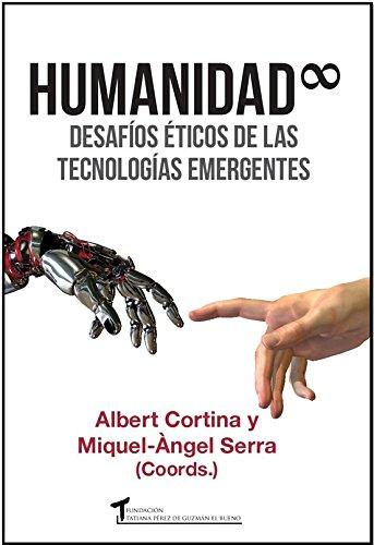 Humanidad infinita: Desafíos éticos de las tecnologías emergentes (Humanízate) por Albert Cortina Ramos