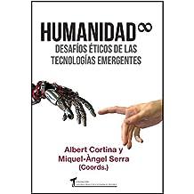 Humanidad infinita: Desafíos éticos de las tecnologías emergentes (Humanízate)
