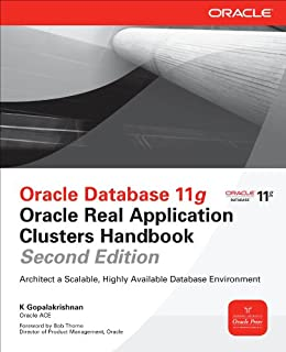 Oracle Database 11g Oracle Real Application Clusters Handbook, 2nd Edition (Oracle Press) by [Gopalakrishnan, K]