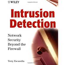 Intrusion Detection: Network Security Beyond the Firewall by Terry Escamilla (1998-09-17)