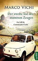 Der zweite Tod des stummen Zeugen: Ein Fall für Commissario Casini. (German Edition)