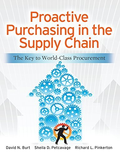 proactive-purchasing-in-the-supply-chain-the-key-to-world-class-procurement-by-david-burt-2011-12-29