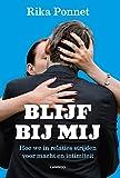 Blijf bij mij: hoe we in relaties strijden voor macht en intimiteit (Dutch Edition)
