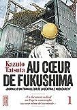 Au coeur de Fukushima, Tome 1 :