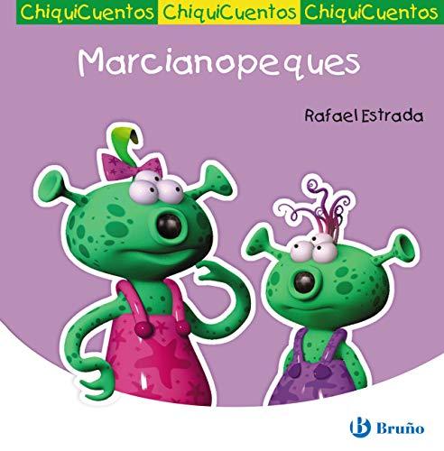 Marcianopeques (Castellano - A Partir De 3 Años - Cuentos - Chiquicuentos nº 30) por Rafael Estrada