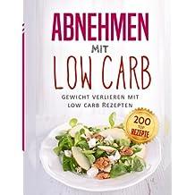 Abnehmen mit Low Carb: Gewicht verlieren mit Low Carb