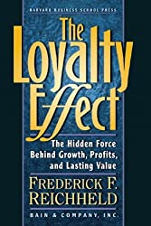 The Loyalty Effect. The Hidden Force behind Growth, Profits, and Lasting Value.
