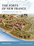 The Forts of New France in Northeast America 1600-1763 (Fortress) by Ren?hartrand (2008-05-20)