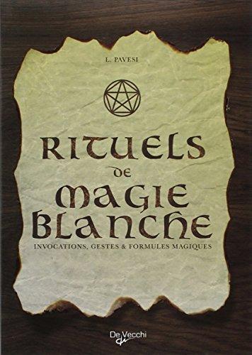 rituels-de-magie-blanche-invocations-gestes-et-formules-magiques