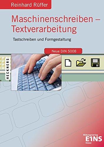 Maschinenschreiben - Textverarbeitung: Tastschreiben und Formgestaltung