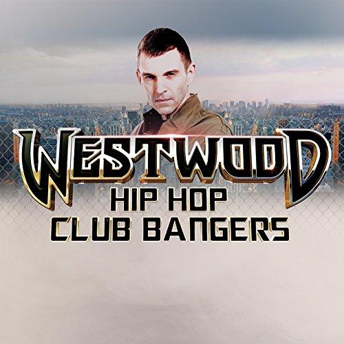 Westwood Hip Hop Club Bangers ...
