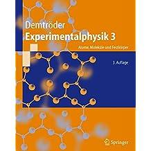 Experimentalphysik, Bd. 3. Atome, Moleküle und Festkörper