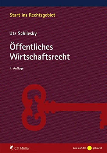 Öffentliches Wirtschaftsrecht: Deutsche und europäische Grundlagen (Start ins Rechtsgebiet)