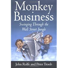Monkey Business: Swinging Through the Wall Street Jungle by John Rolfe (2000-04-01)