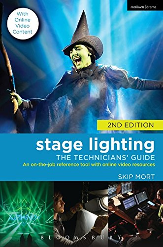 Stage Lighting: The Technicians' Guide: An On-the-job Reference Tool with Online Video Resources - 2nd Edition por Skip (Freelance Lighting Designer, UK) Mort
