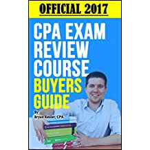 Official 2017 CPA Review Course Buyers Guide: Save Up To $1,000 Off Top CPA Review Courses At No Cost (English Edition)