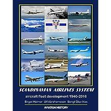 Scandinavian Airlines System, aircraft fleet development 1946 - 2016 (English Edition)