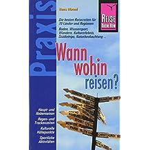 Reise Know-How Praxis: Wann wohin reisen?: Ratgeber mit vielen praxisnahen Tipps und Informationen