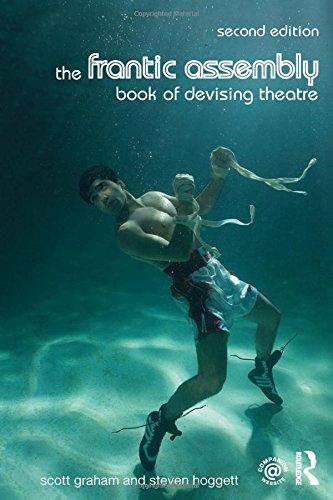 The Frantic Assembly Book of Devising Theatre por Scott Graham