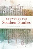 Keywords for Southern Studies (The New Southern Studies Ser.) (English Edition)