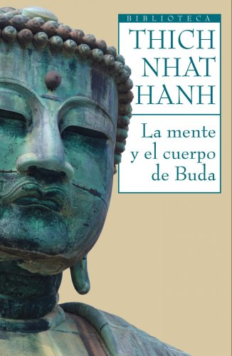 La mente y el cuerpo del Buda (Biblioteca Thich Nhat Hanh) por Thich Nhat Hanh