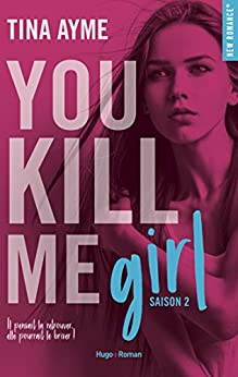 You kill me girl Saison 2 par [Ayme, Tina]