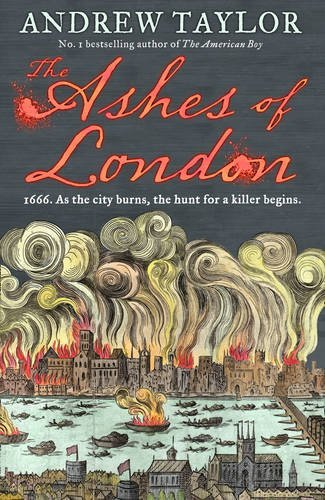 The Ashes of London by Andrew Taylor (2016-04-07)