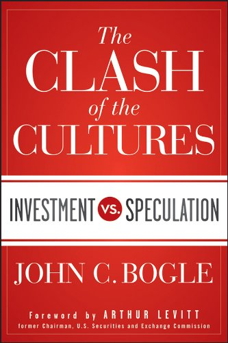 The Clash of the Cultures: Investment vs. Speculation por John C. Bogle