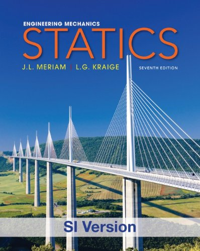 Engineering Mechanics: Statics, SI Version (Engineering Mechanics V. 1 1)