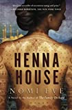 Front cover for the book Henna House: A Novel by Nomi Eve