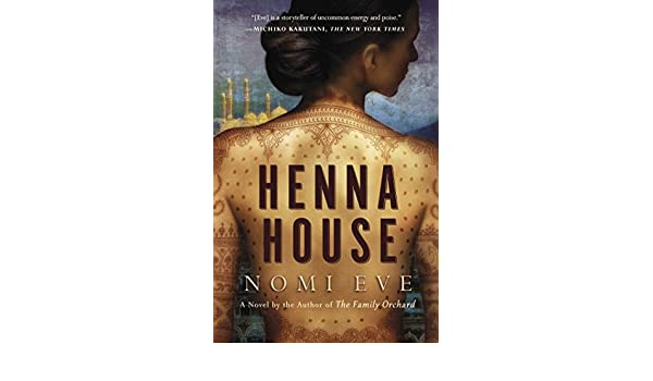 Henna House A Novel English Edition Ebook Nomi Eve Amazon Fr