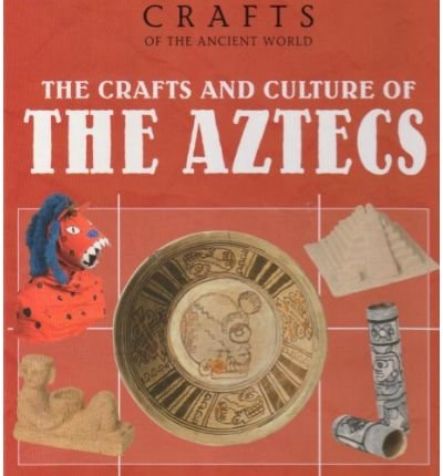[( The Crafts and Culture of the Aztecs )] [by: Joann Jovinelly] [Dec-2004]