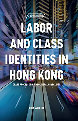 labor-and-class-identities-in-hong-kong-class-processes-in-a-neoliberal-global-city-series-in-asian-