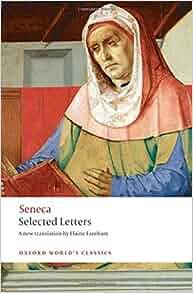 selected letters oxford worlds classics amazoncouk seneca elaine fantham 9780199533213 books